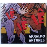 Arnaldo Antunes   Iê Iê Iê [ Cd Lacrado   Digipack ]